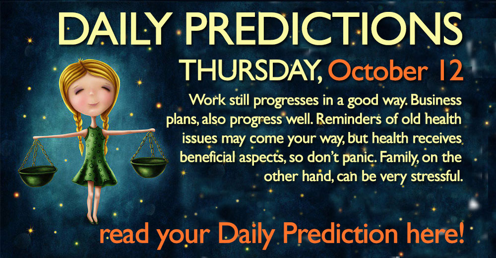 Daily Predictions for Thursday, 12 October 2017