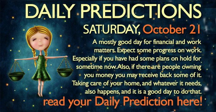 Daily Predictions for Saturday, 21 October 2017