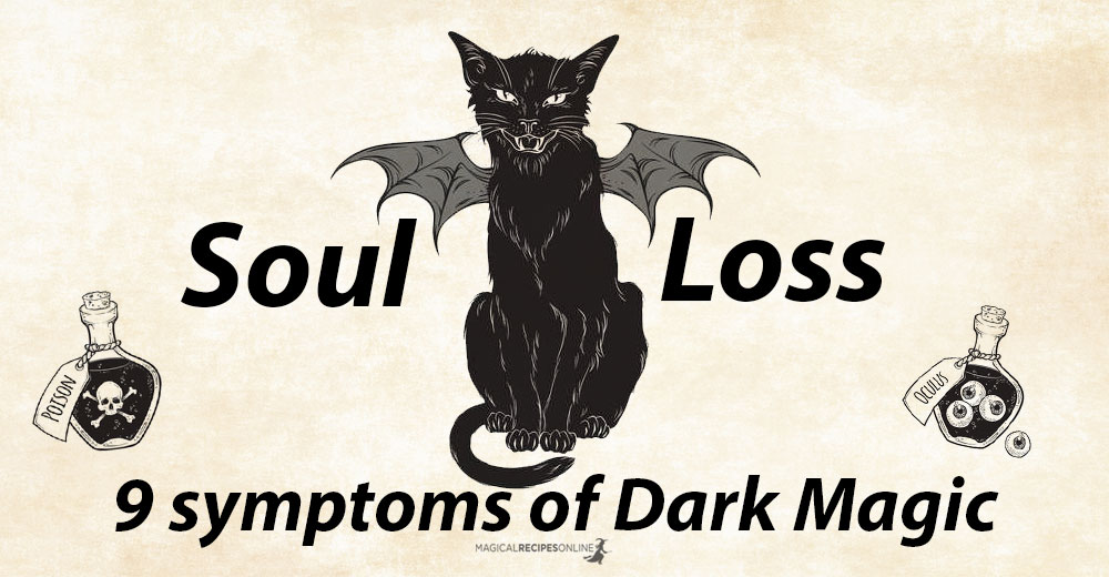 9 Symptoms of 'Soul Loss' - One of the Darkest form of Magic