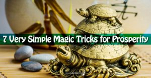 7 Very Simple Magic Tricks for Prosperity