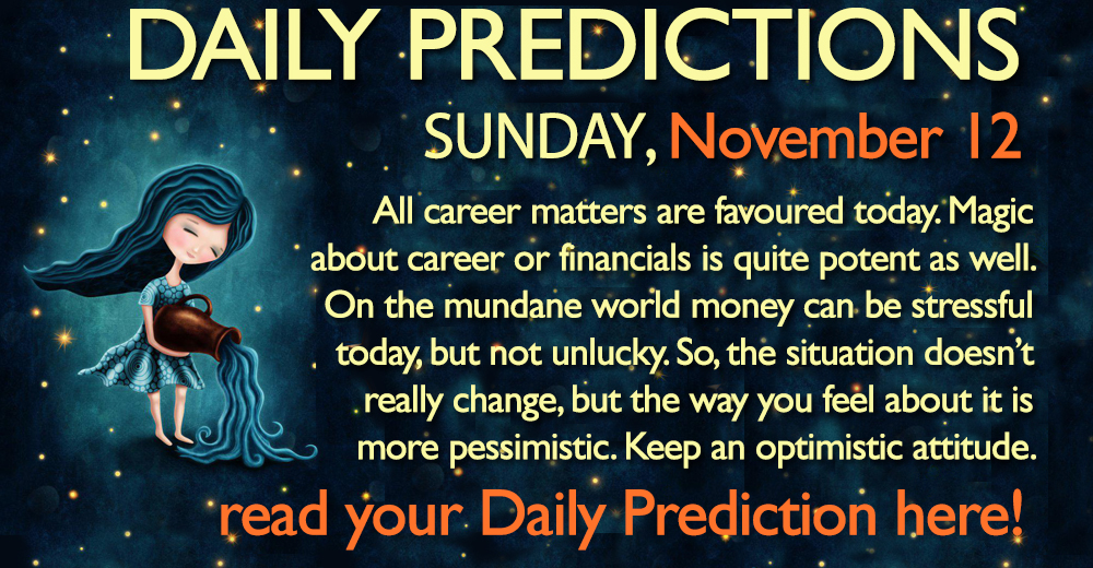 Daily Predictions for Sunday, 12 November 2017