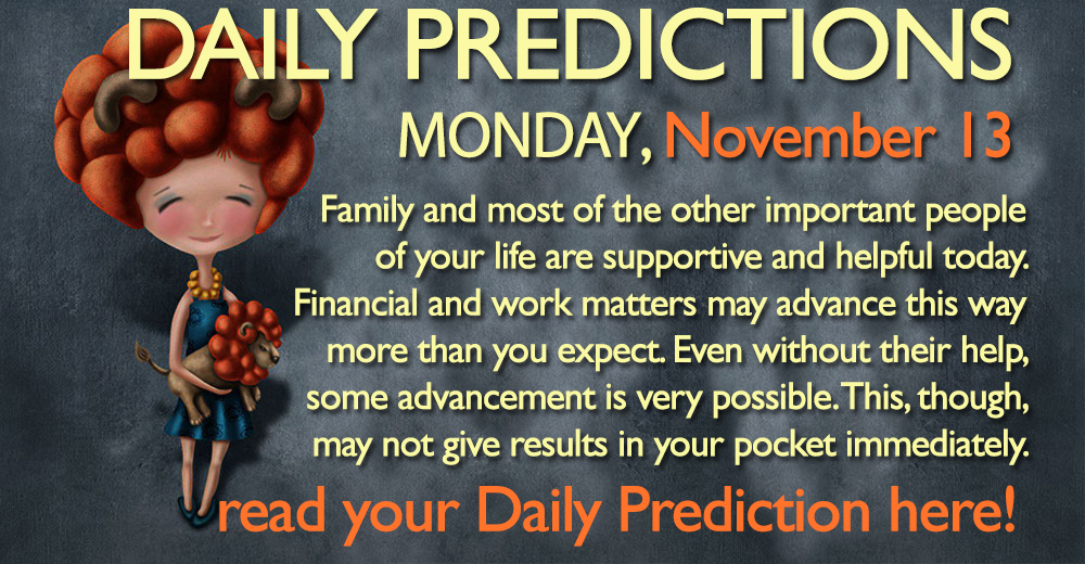 Daily Predictions for Monday, 13 November 2017