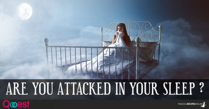 Are You Attacked In Your Sleep?