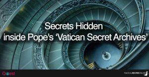 What Secrets are Hidden inside Pope's Vatican Secret Archives