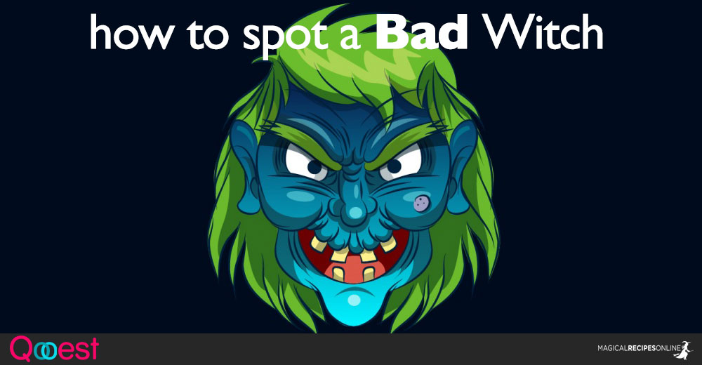 How to Spot a Bad Witch - Are you One?