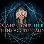 5 Signs When Your Third Eye Opens Accidentally
