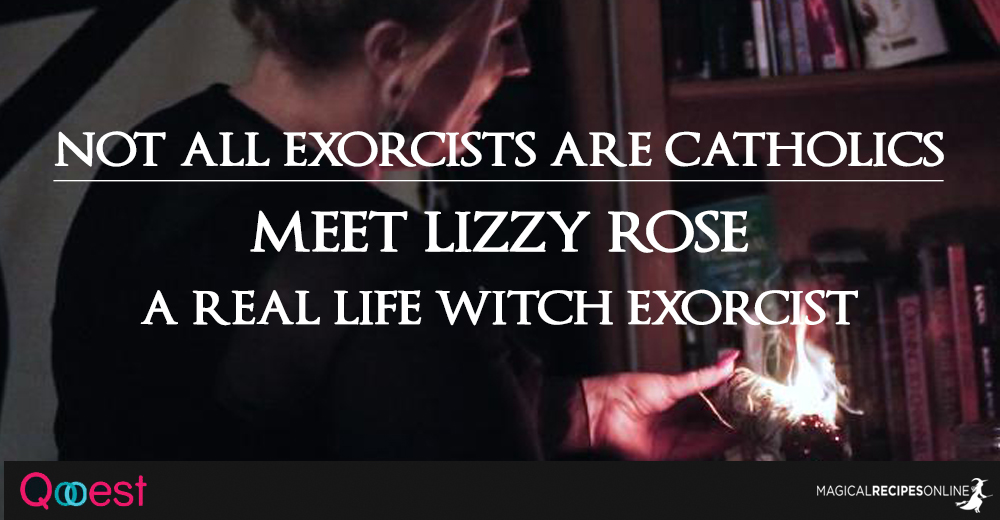Not All Exorcists are Catholics - Meet Lizzy Rose, A Witch