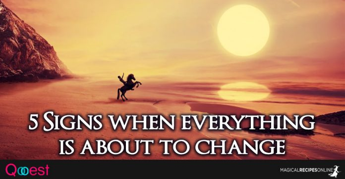 Signs When Everything is about to Change