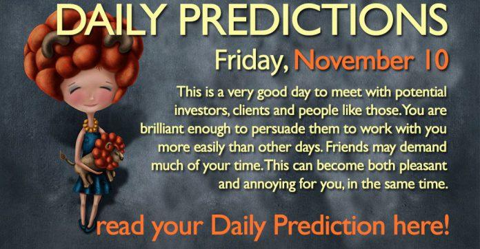 Daily Predictions and horoscopes november 10 friday 2017