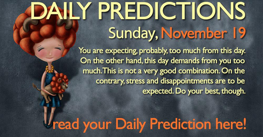 Daily Predictions for Sunday, 19 November 2017