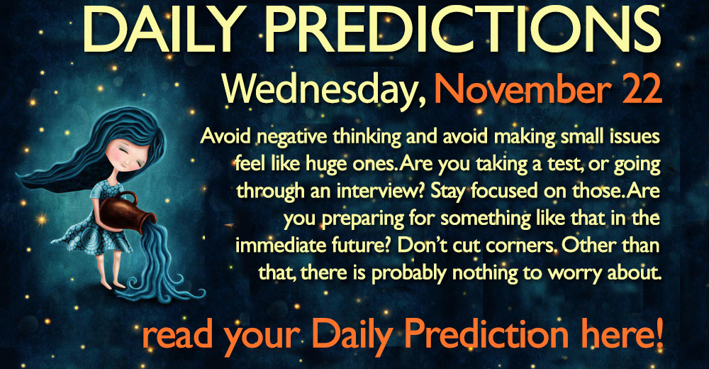 Daily Predictions for Wednesday, 22 November 2017