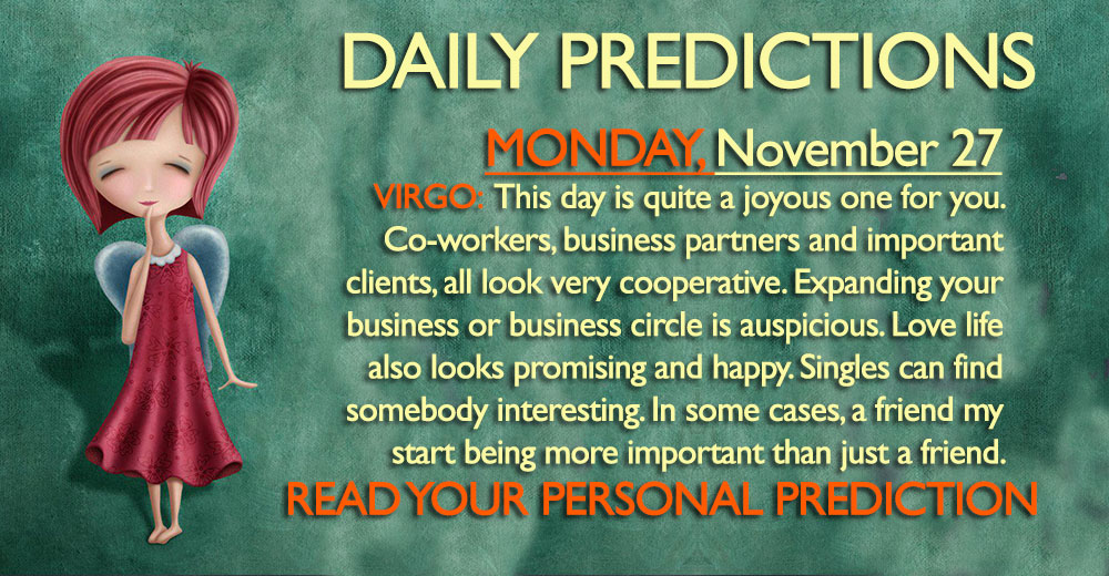 Daily Predictions for Monday, 27 November 2017