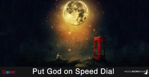 Put God on Speed Dial – Instant Message from the Universe