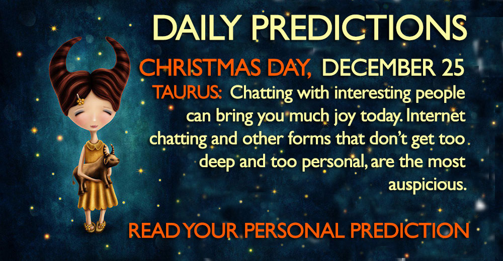 Daily Predictions for Monday, 25 December 2017
