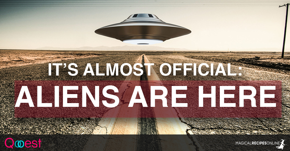 It's Almost Official: UFO are Real. Aliens are Here.