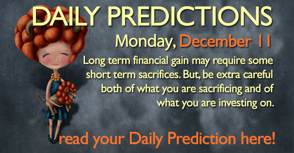 Daily Predictions for Monday, 11 December 2017