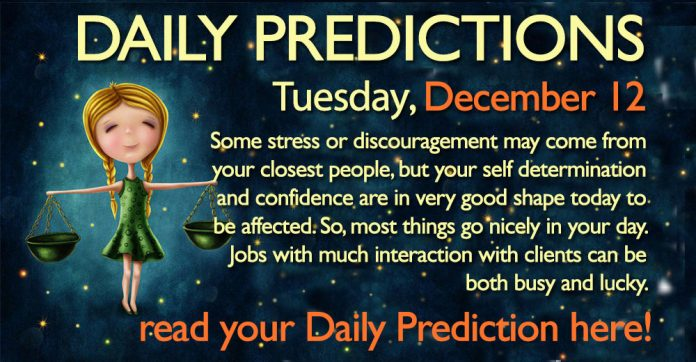 Daily Predictions for Tuesday, 12 December 2017