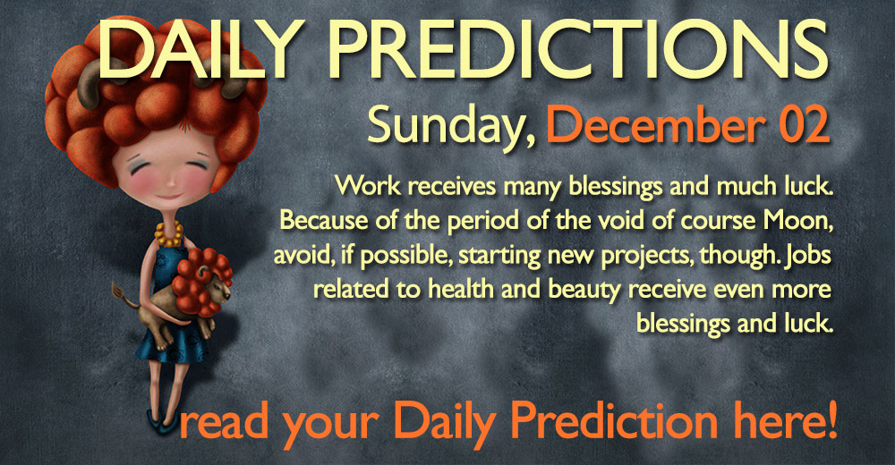 Daily Predictions for Saturday, 02 December 2017