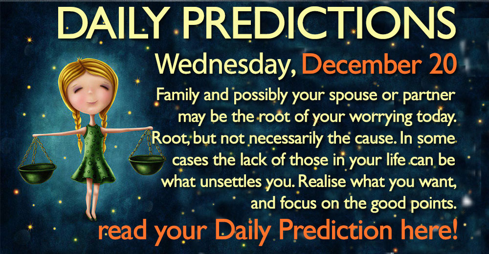 Daily Predictions for Wednesday, 20 December 2017