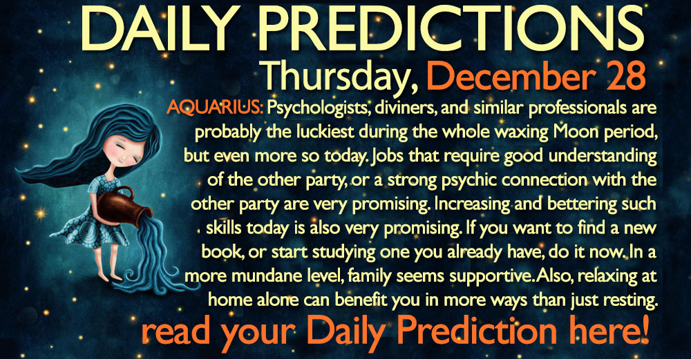 Daily Predictions for Thursday, 28 December 2017