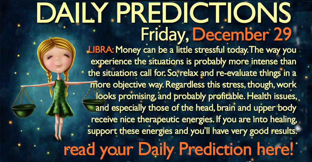 Daily Predictions for Friday, 29 December 2017