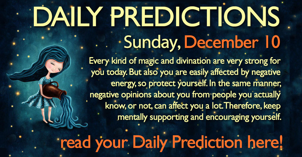 Daily Predictions for Sunday, 10 December 2017