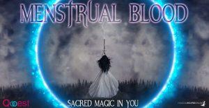 Menstrual Blood – Sacred Magic in You