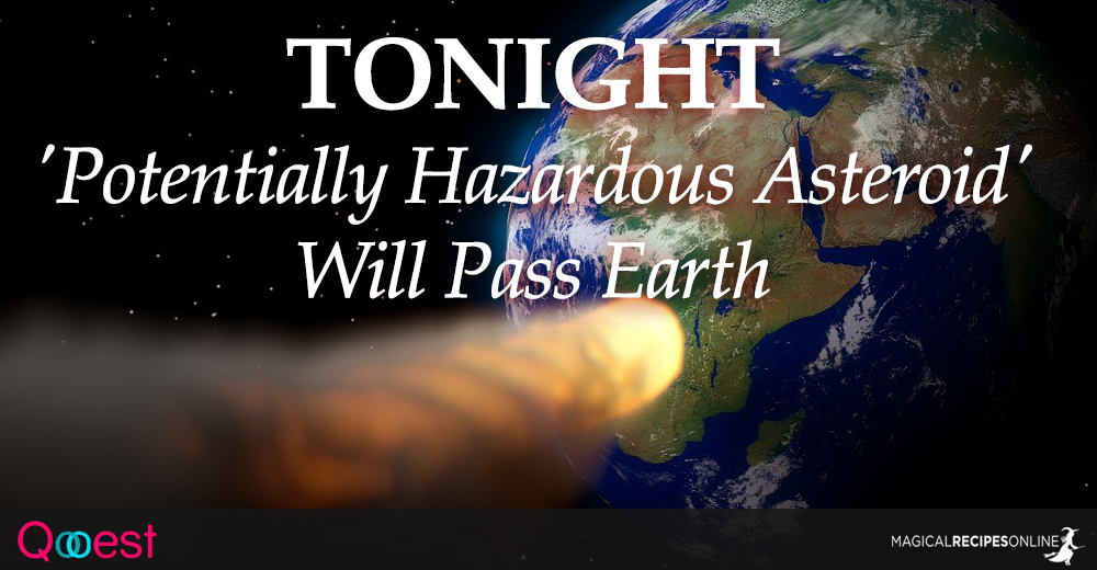 'Potentially Hazardous Asteroid' Will Pass Earth Tonight