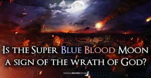 Is the Super Blue Blood Moon a sign of the wrath of God?
