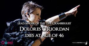 Dolores O'Riordan, Dies at age of 46