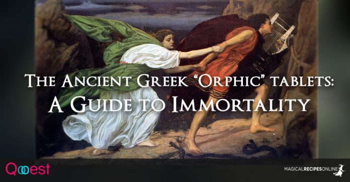 "The Ancient Greek ""Orphic"" tablets: A Guide to Immortality"