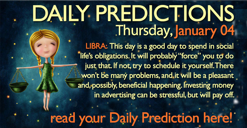 Daily Predictions for Thursday, 04 January 2018