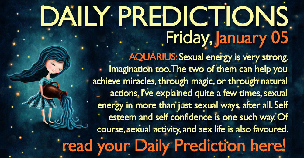 Daily Predictions for Friday, 05 January 2018