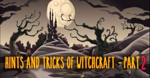 Hints, Tips & Tricks of Witchcraft, Spirituality & Paganism - Part 2