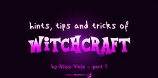 Hints, Tips and Tricks of Witchcraft, Spirituality & Paganism - PART 1