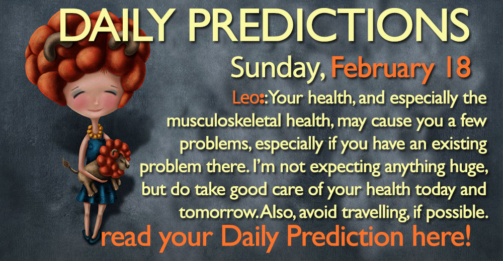 Daily Predictions for Sunday, 18 February 2018