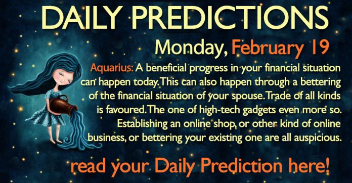 Daily Predictions for Monday, 19 February 2018