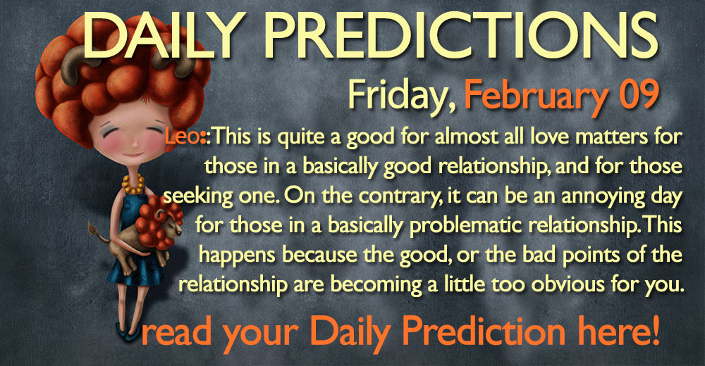 Daily Predictions for Friday, 9 February 2018