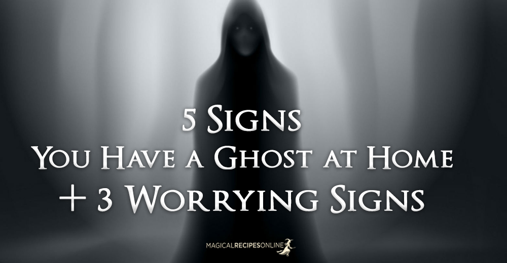 5 Signs You've got a Ghost at Home & 3 Worrying Signs