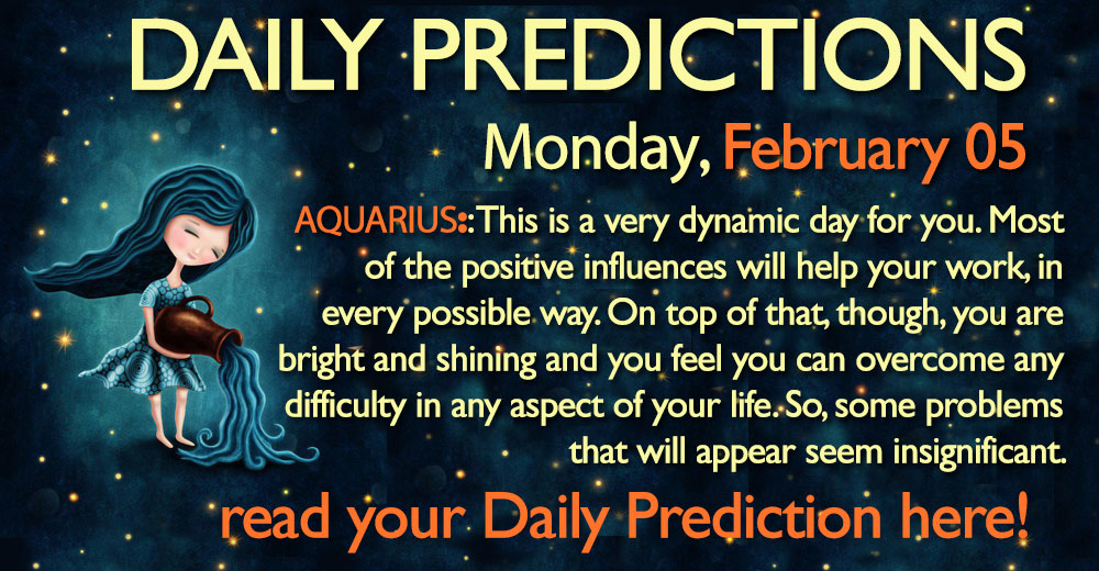 Daily Predictions for Monday, 5 February 2018