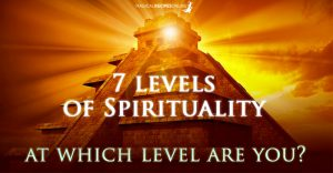 7 Levels of Spirituality – Where Are You?