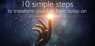 10 simple steps to transform your life from today on