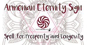The Armenian Eternity Sign Spell for Prosperity and Longevity