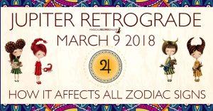 Jupiter in Scorpio turns Retrograde – Friday, 9 March 2018