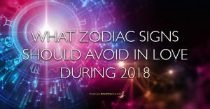 How each zodiac sign could ruin its own love life in 2018!