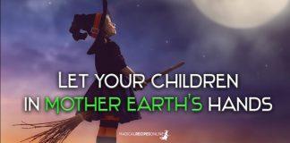 Let your children in Mother Earth's hands