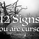 12 Signs that You are Cursed