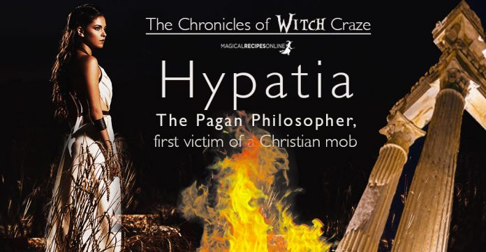 Hypatia: The Pagan Philosopher, first victim of a Christian mob