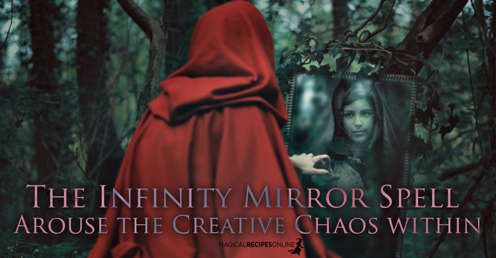 The Infinity Mirror Spell: Arouse the Creative Chaos within