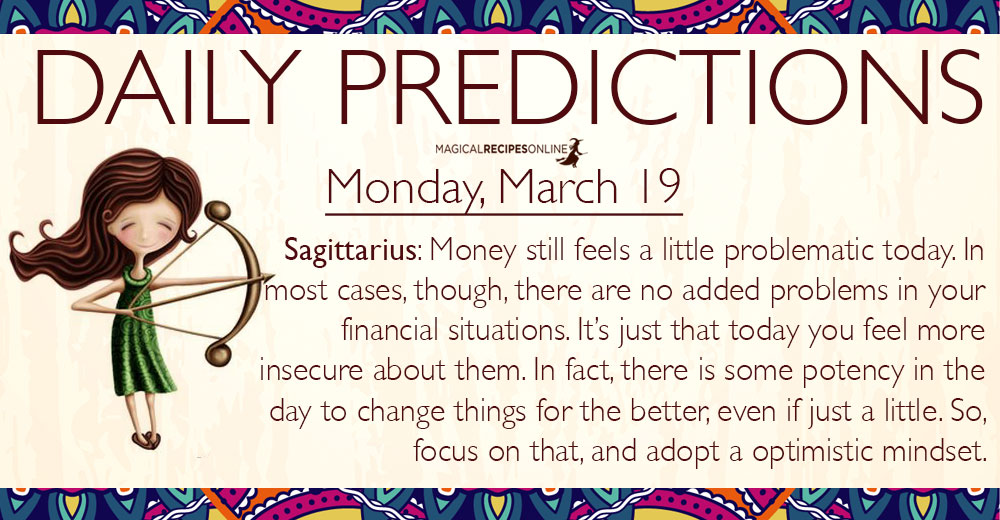 Daily Predictions for Monday, 19 March 2018